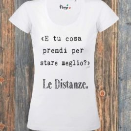 "T-shirt Donna "" PRENDI LE DISTANZE"""